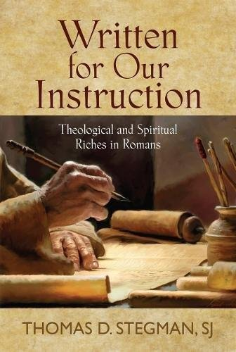 Download Written for Our Instruction: Theological and Spiritual Riches in Romans ebook