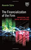 img - for The Financialization of the Firm: Managerial and Social Implications book / textbook / text book