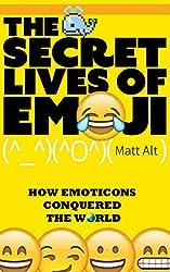 The Secret Lives of Emoji: How Emoticons Conquered the World