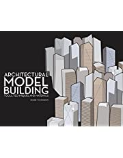 Architectural Model Building: Tools, Techniques and Materials