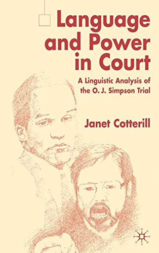 Language and Power in Court: A Linguistic Analysis of the O.J. Simpson Trial by Janet Cotterill