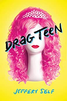 Drag Teen by [Self, Jeffery]