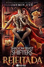 Rejeitada (Shadow Beast Shifters Livro 1)