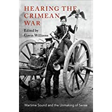 Hearing the Crimean War: Wartime Sound and the Unmaking of Sense