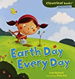 Earth Day Every Day (Cloverleaf Books: Planet Protectors) by Lisa Bullard (2011-09-01)