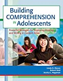 Building Comprehension in Adolescents: Powerful Strategies for Improving Reading and Writing in Content Areas