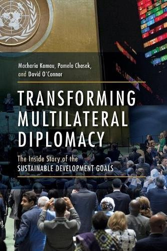Transforming Multilateral Diplomacy: The Inside Story of the Sustainable Development Goals