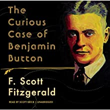 The Curious Case of Benjamin Button Audiobook by F. Scott Fitzgerald Narrated by Scott Brick