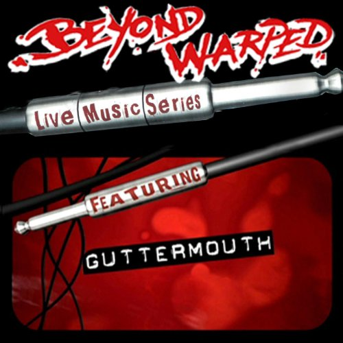 Live Music Series: Guttermouth...