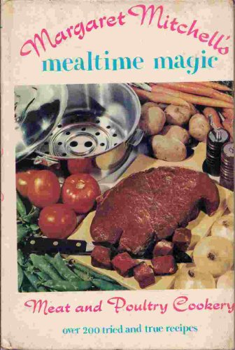 Mealtime Magic, Meat and Poultry Cookery (vol. one)