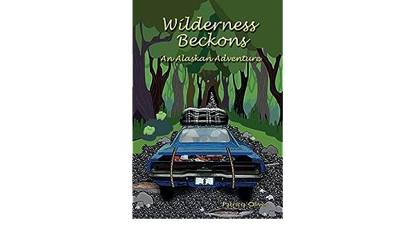 Amazon wilderness beckons an alaskan adventure ebook patricia amazon wilderness beckons an alaskan adventure ebook patricia oliver kindle store fandeluxe Image collections