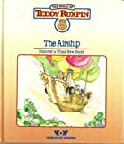 img - for The Airship: Discover a Whole New World (The World of Teddy Ruxpin: Book and Cassette) book / textbook / text book