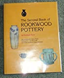 img - for THE SECOND BOOK OF RO0KWOOD POTTERY (with complete Art Pottery Shape Catalogs No. 1 and No. 2 with over 4,000 Rookwood shapes illustrated). book / textbook / text book