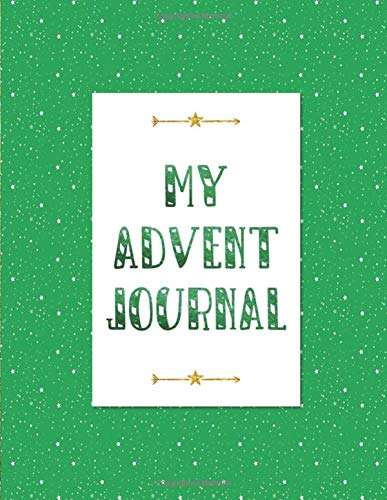 My Advent Journal: Christmas Countdown Advent Journal for Children Ages 7 to 11 with Green Sparkle Design