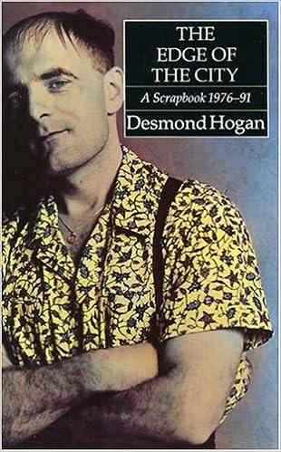 The Edge of a City: A Scrapbook 1976-91: Desmond Hogan ...