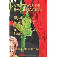 VESTIDOS DE IMAGINACION (Ejercicios prácticos y obras infantiles