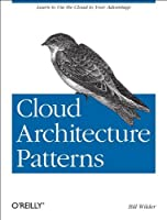 Cloud Architecture Patterns: Using Microsoft Azure Front Cover