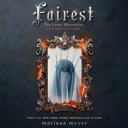 Fairest: The Lunar Chronicles - Levana's Story Audiobook [Free Download by Trial] thumbnail