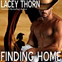 Finding Home Audiobook by  Lacey Thorn Narrated by  Audrey Lusk