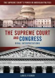 The Supreme Court and Congress, Louis Fisher and Charles L. Zelden, 0872895246