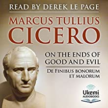On the Ends of Good and Evil Audiobook by Marcus Tullius Cicero Narrated by Derek Le Page