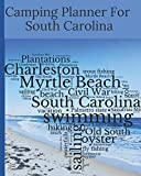 Camping Planner For South Carolina: RV Travel Journal Logbook Road Trip Planner Campfire Diary Campground Reference