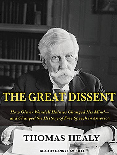 The Great Dissent: How Oliver Wendell Holmes Changed His Mind--and Changed the History of Free Speech in America by Tantor Audio