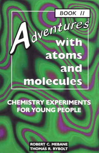 Adventures With Atoms and Molecules: Chemistry Experiments for Young People - Book II (Adventures With Science) -