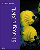 img - for Strategic XML (Sams White Books) by W. Scott Means (2001-09-21) book / textbook / text book