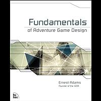 Fundamentals of Adventure Game Design (English Edition)