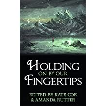 Holding On By Our Fingertips
