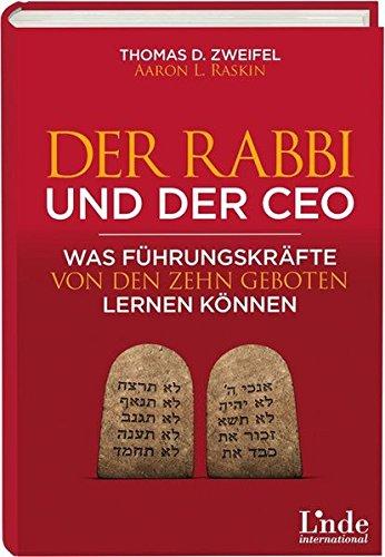Der Rabbi und der CEO: Was Führungskräfte von den Zehn Geboten lernen können