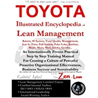 TOYOTA Illustrated Encyclopedia of Lean Management: An Internationally Proven Practical Step by Step Training Manual for Creating a Culture of Business Success and Sustainability