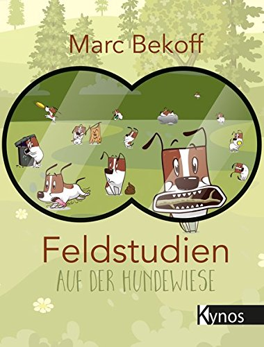 feldstudien-auf-der-hundewiese-why-dogs-do-what-they-do