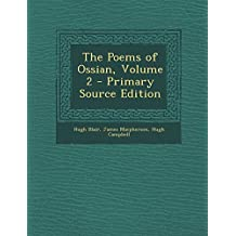 The Poems of Ossian, Volume 2 - Primary Source Edition