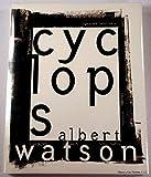 img - for Cyclops (Albert Watson) by Albert Watson (1994-10-03) book / textbook / text book