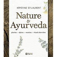 Nature & Ayurveda: plantes  épices  recettes  rituels bien-être