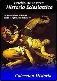Historia Eclesiastica: Tomo completo de la historia