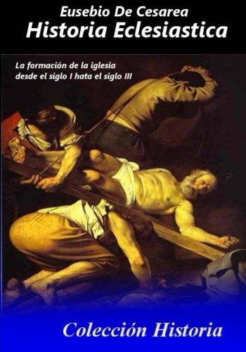 Historia Eclesiastica: Tomo completo de la historia eclesiastica (Spanish Edition) [Eusebio De Cesarea] (Tapa Blanda)