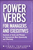 Power Verbs for Managers and Executives, Michael Lawrence Faulkner, 0133158802