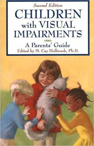 Book Children With Visual Impairments: A Guide for Parents by M. Cay Holbrook (2006-09-20)