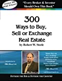 Steele 300 - Mike Strand: 300 Ways to Buy, Sell or Exchange Real Estate Pdf