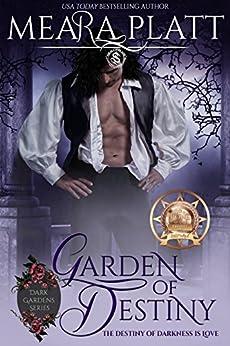 Garden of Destiny (Dark Gardens Book 4) by [Platt, Meara, Publishing, Dragonblade]