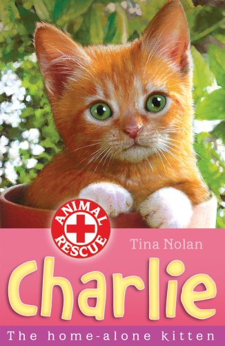 Read Online Charlie: The Home-Alone Kitten (Animal Rescue) PDF