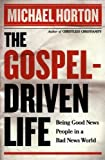Gospel-Driven Life, The: Being Good News People