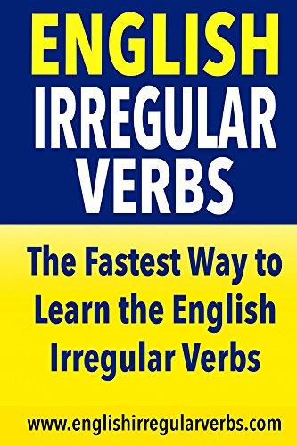 Download English Irregular Verbs: The fastest way to learn the English irregular verbs Pdf