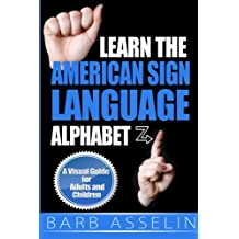 Learn the American Sign Language Alphabet: A Visual Guide for Adults and Children