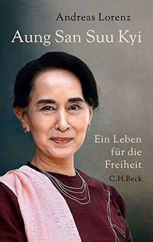 Aung San Suu Kyi: Ein Leben für die Freiheit