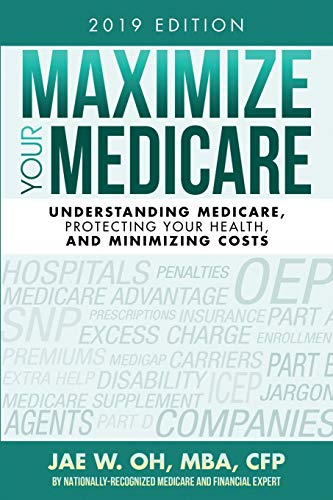 Pdf Health Maximize Your Medicare (2019 Edition): Understanding Medicare, Protecting Your Health, and Minimizing Costs