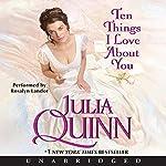 Ten Things I Love About You   Julia Quinn